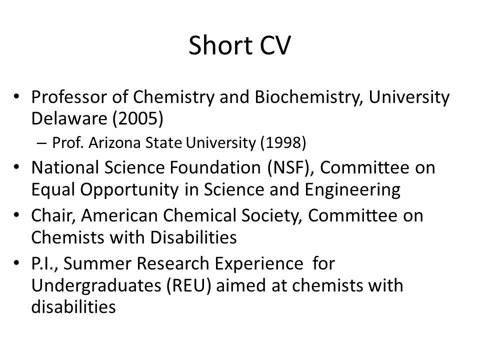Short CV Professor of Chemistry and Biochemistry, University Delaware (2005) – Prof.