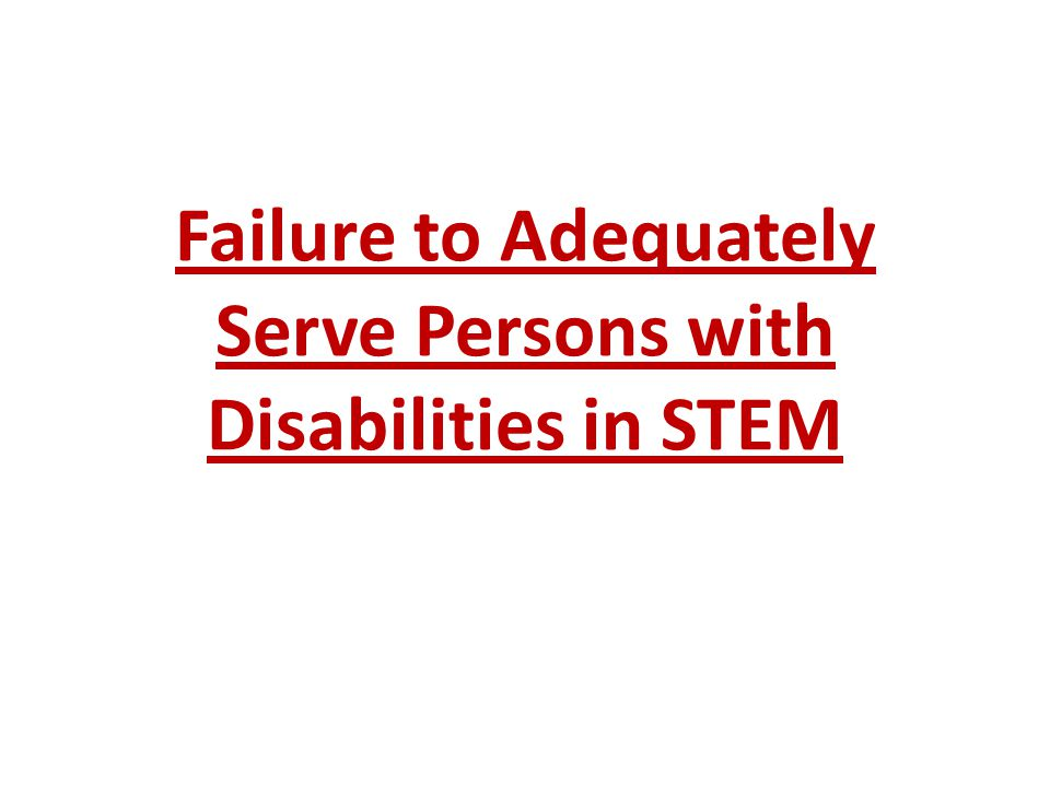 Failure to Adequately Serve Persons with Disabilities in STEM