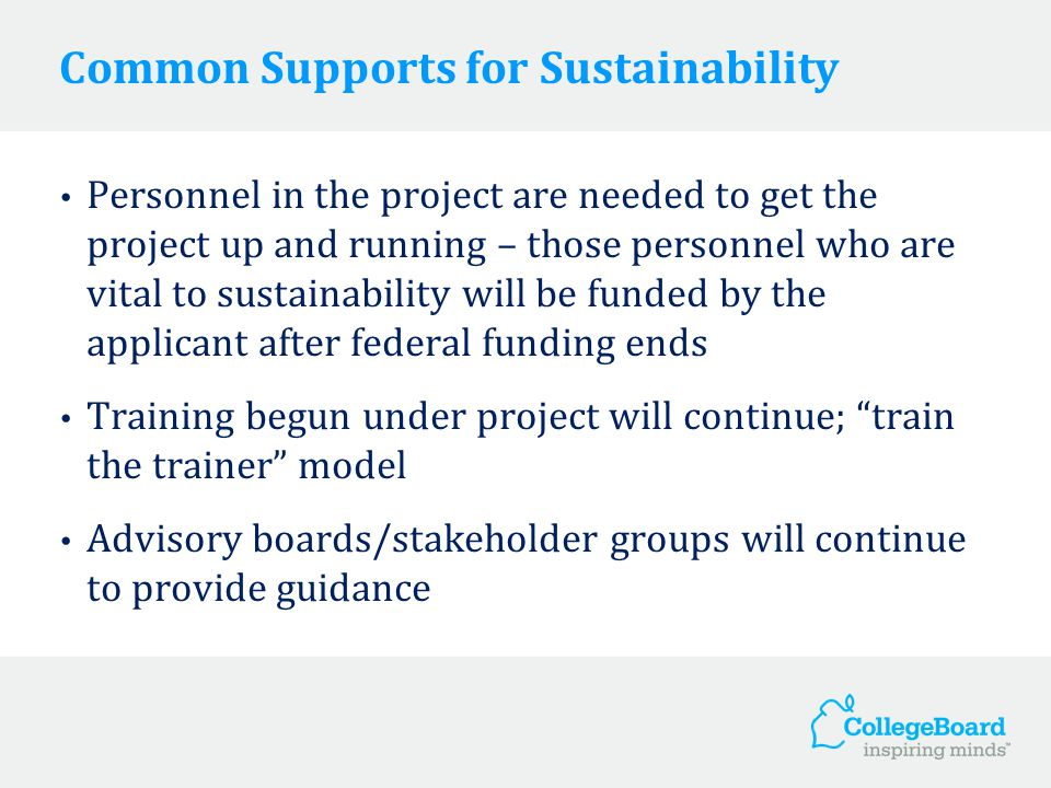 Common Supports for Sustainability Personnel in the project are needed to get the project up and running – those personnel who are vital to sustainabi