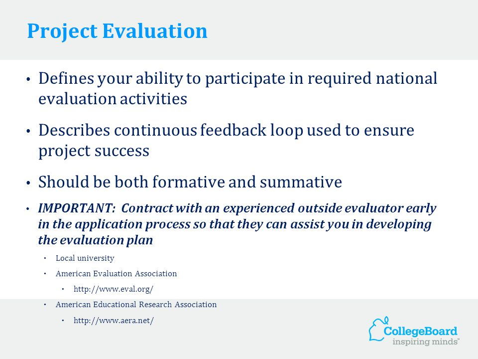 Project Evaluation Defines your ability to participate in required national evaluation activities Describes continuous feedback loop used to ensure pr