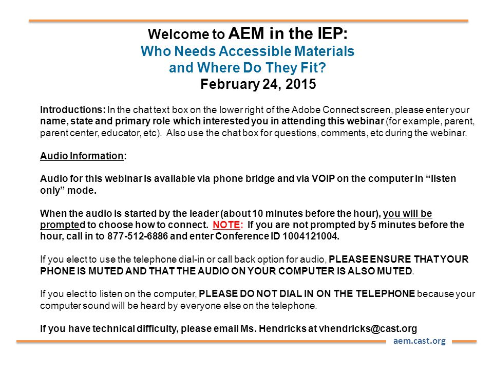 aem.cast.org Welcome to AEM in the IEP: Who Needs Accessible Materials and Where Do They Fit.