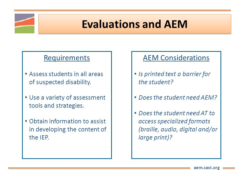 aem.cast.org Evaluations and AEM Requirements Assess students in all areas of suspected disability.