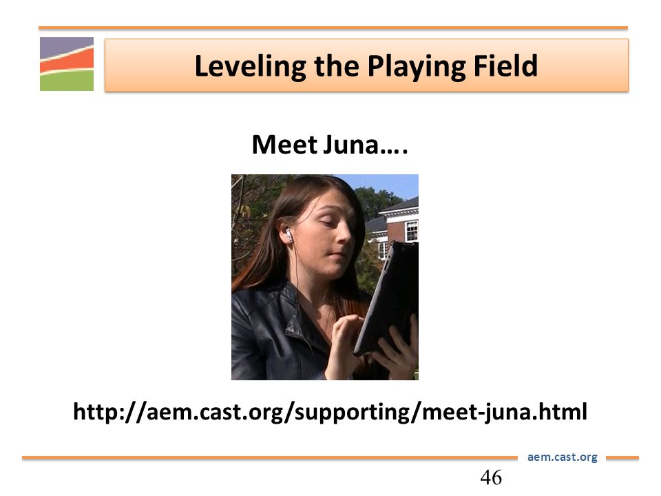 aem.cast.org Leveling the Playing Field Meet Juna….