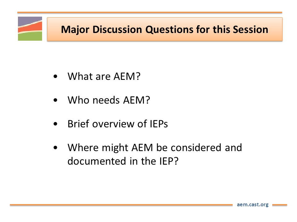 aem.cast.org Major Discussion Questions for this Session What are AEM.