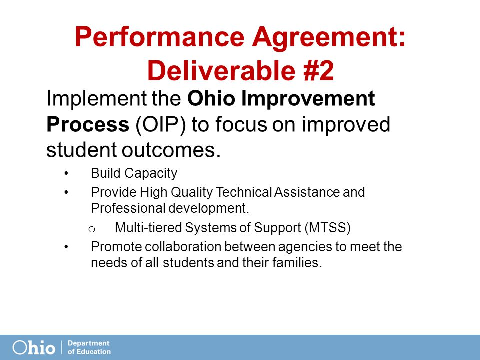 Performance Agreement: Deliverable #2 Implement the Ohio Improvement Process (OIP) to focus on improved student outcomes.