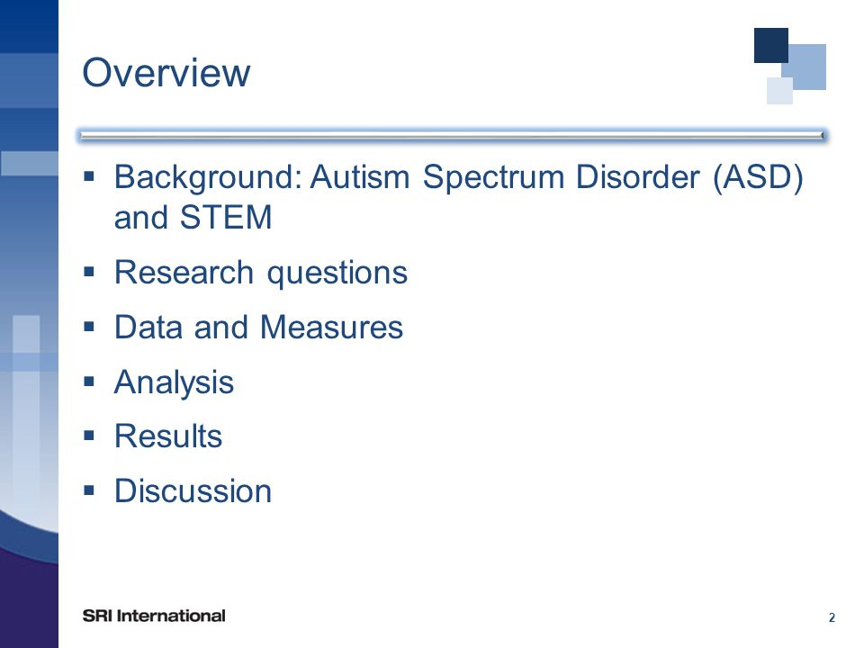 Overview 2  Background: Autism Spectrum Disorder (ASD) and STEM  Research questions  Data and Measures  Analysis  Results  Discussion