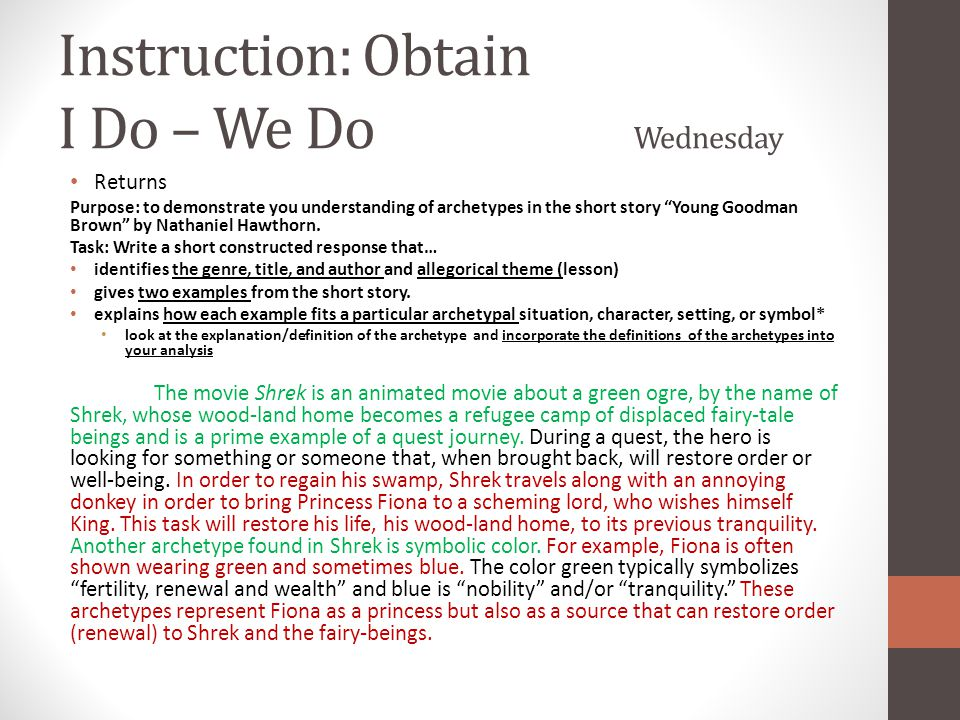 Instruction: Obtain I Do – We Do Wednesday Returns Purpose: to demonstrate you understanding of archetypes in the short story Young Goodman Brown by Nathaniel Hawthorn.