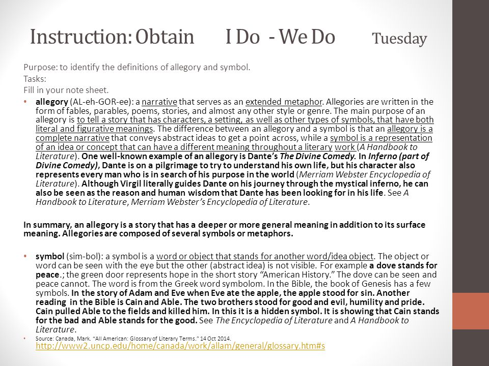 Instruction: Obtain I Do - We Do Tuesday Purpose: to identify the definitions of allegory and symbol.