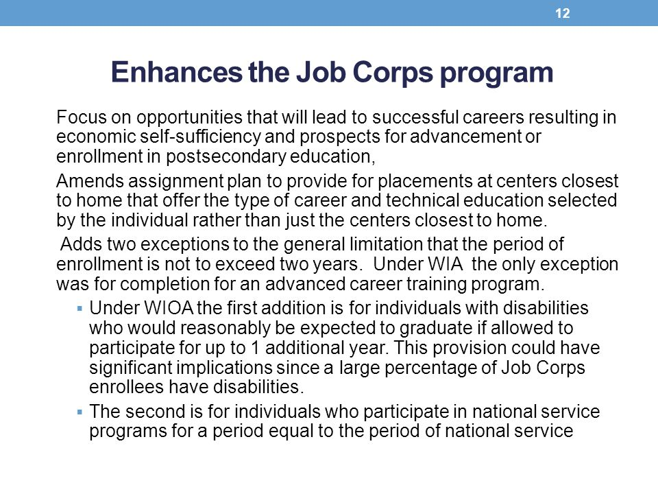 Enhances the Job Corps program Focus on opportunities that will lead to successful careers resulting in economic self-sufficiency and prospects for ad