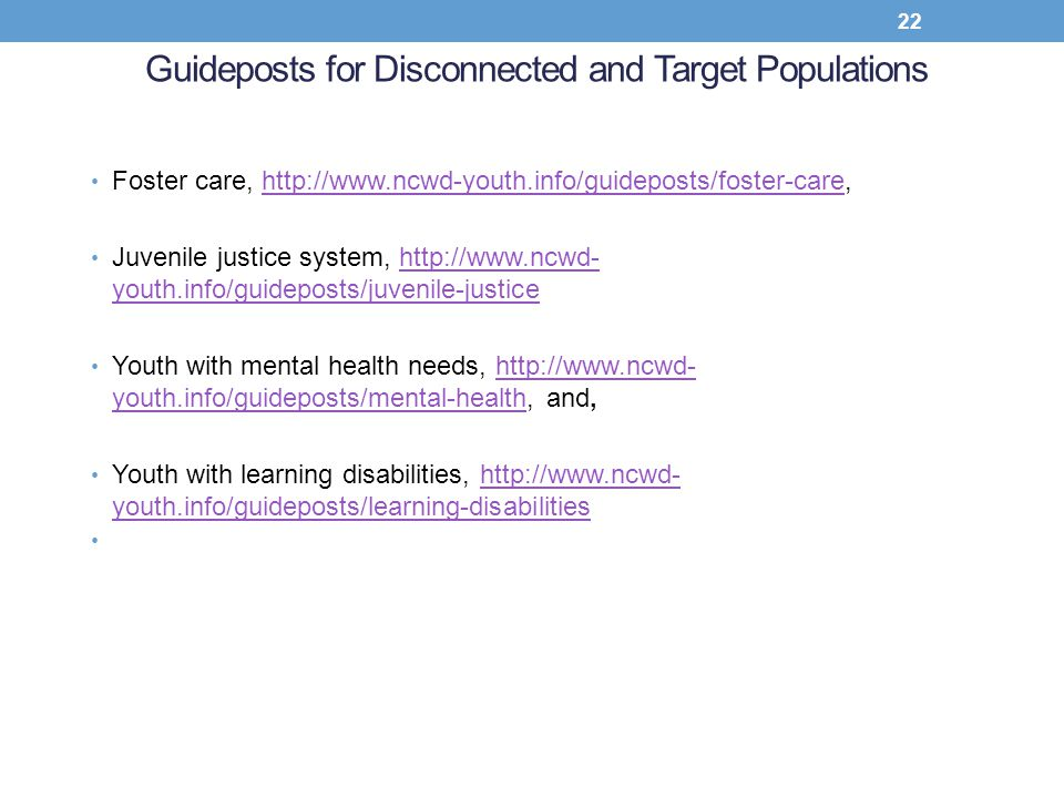Guideposts for Disconnected and Target Populations Foster care, http://www.ncwd-youth.info/guideposts/foster-care,http://www.ncwd-youth.info/guidepost