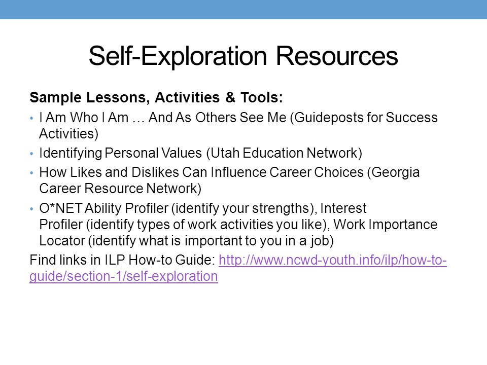 Self-Exploration Resources Sample Lessons, Activities & Tools: I Am Who I Am … And As Others See Me (Guideposts for Success Activities) Identifying Pe