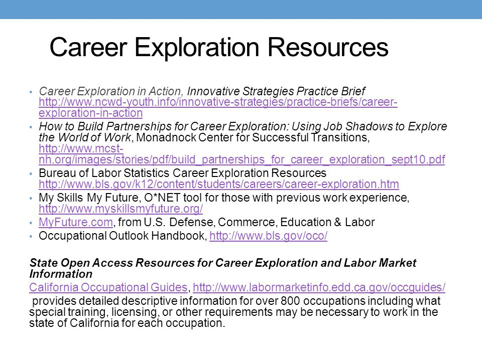 Career Exploration Resources Career Exploration in Action, Innovative Strategies Practice Brief http://www.ncwd-youth.info/innovative-strategies/pract