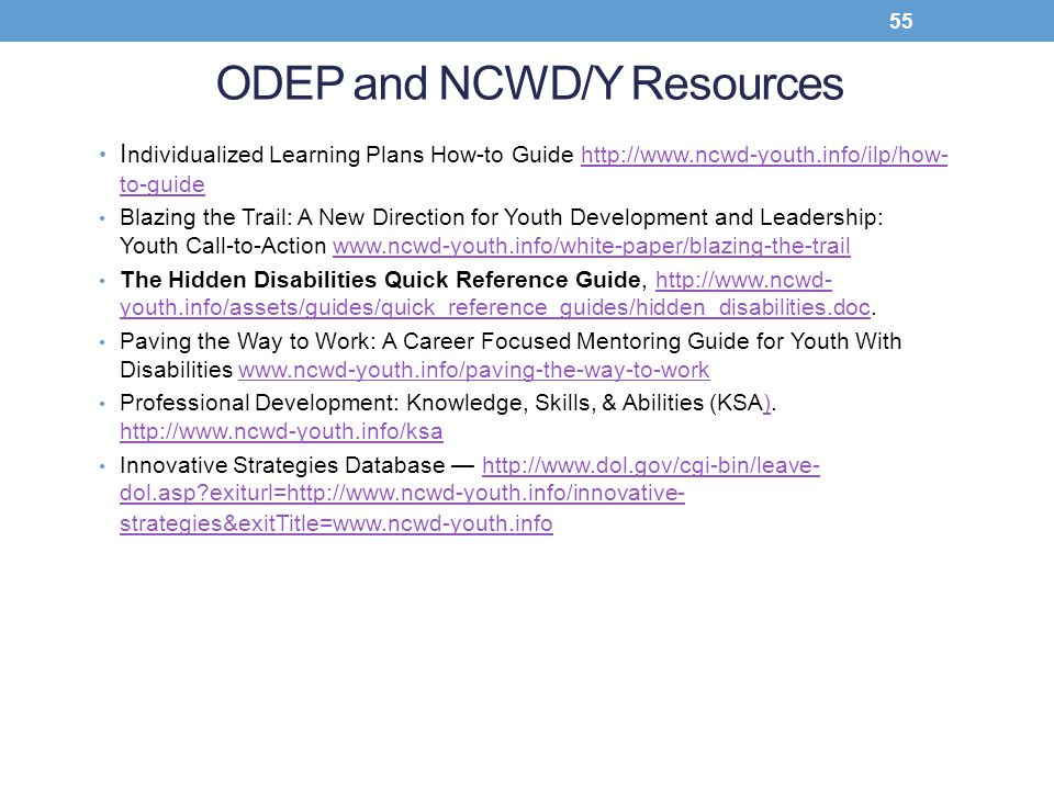 ODEP and NCWD/Y Resources I ndividualized Learning Plans How-to Guide http://www.ncwd-youth.info/ilp/how- to-guidehttp://www.ncwd-youth.info/ilp/how-