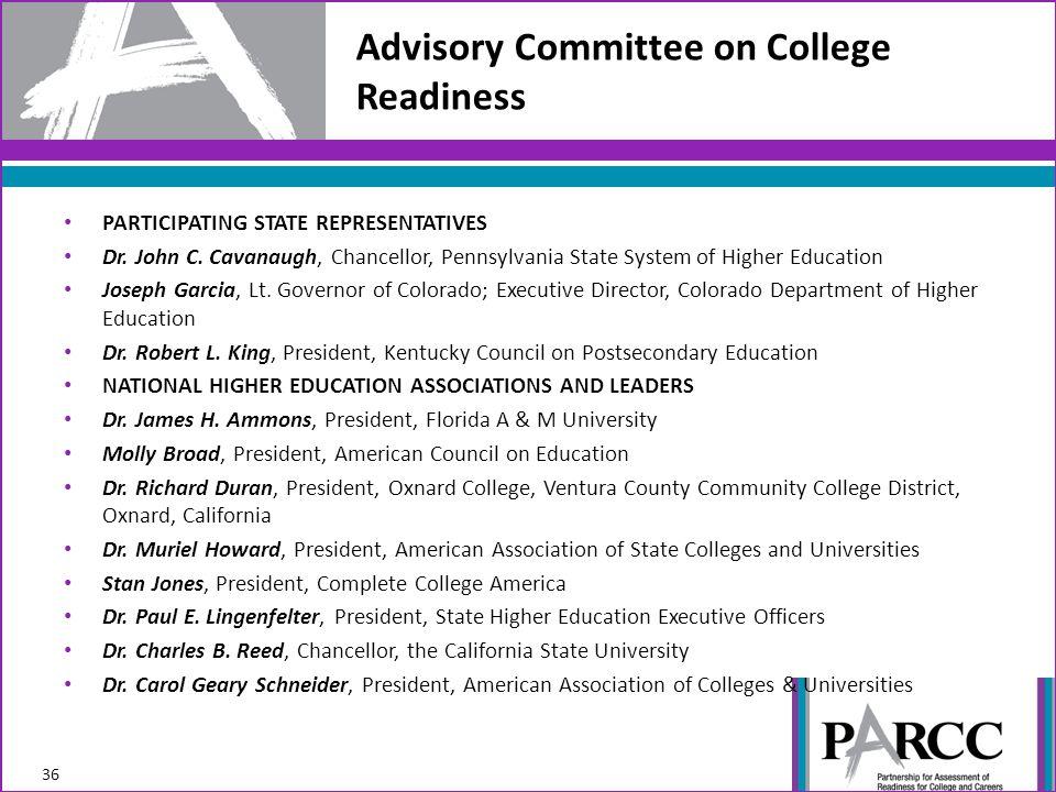 PARTICIPATING STATE REPRESENTATIVES Dr. John C. Cavanaugh, Chancellor, Pennsylvania State System of Higher Education Joseph Garcia, Lt. Governor of Co