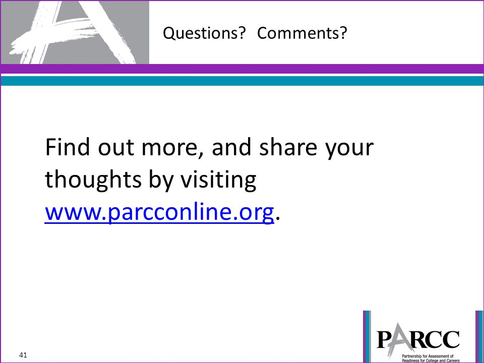 Find out more, and share your thoughts by visiting www.parcconline.org.