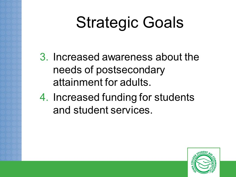 3.Increased awareness about the needs of postsecondary attainment for adults.