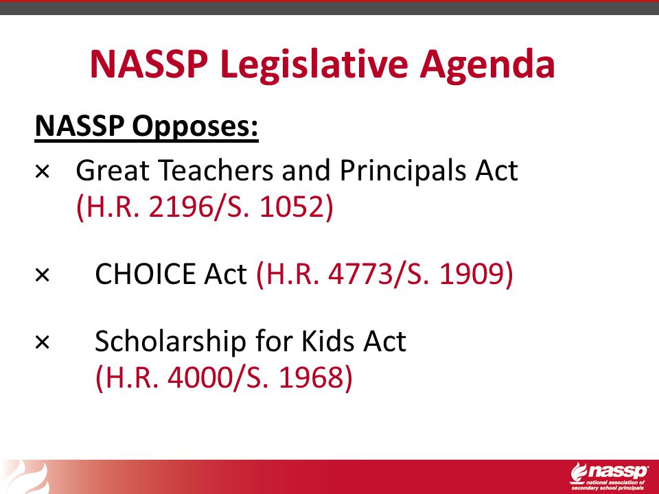 NASSP Legislative Agenda NASSP Opposes: ×Great Teachers and Principals Act (H.R.