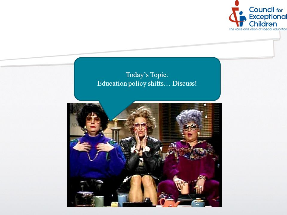 Today's Topic: Education policy shifts… Discuss!