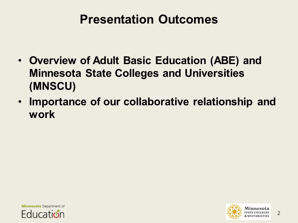 The mission of Adult Basic Education in Minnesota is to provide adults with educational opportunities to acquire and improve their literacy skills necessary to become self-sufficient and to participate effectively as productive workers, family members, and citizens.