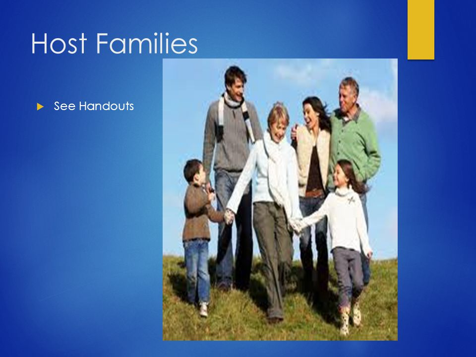 Host Families  See Handouts