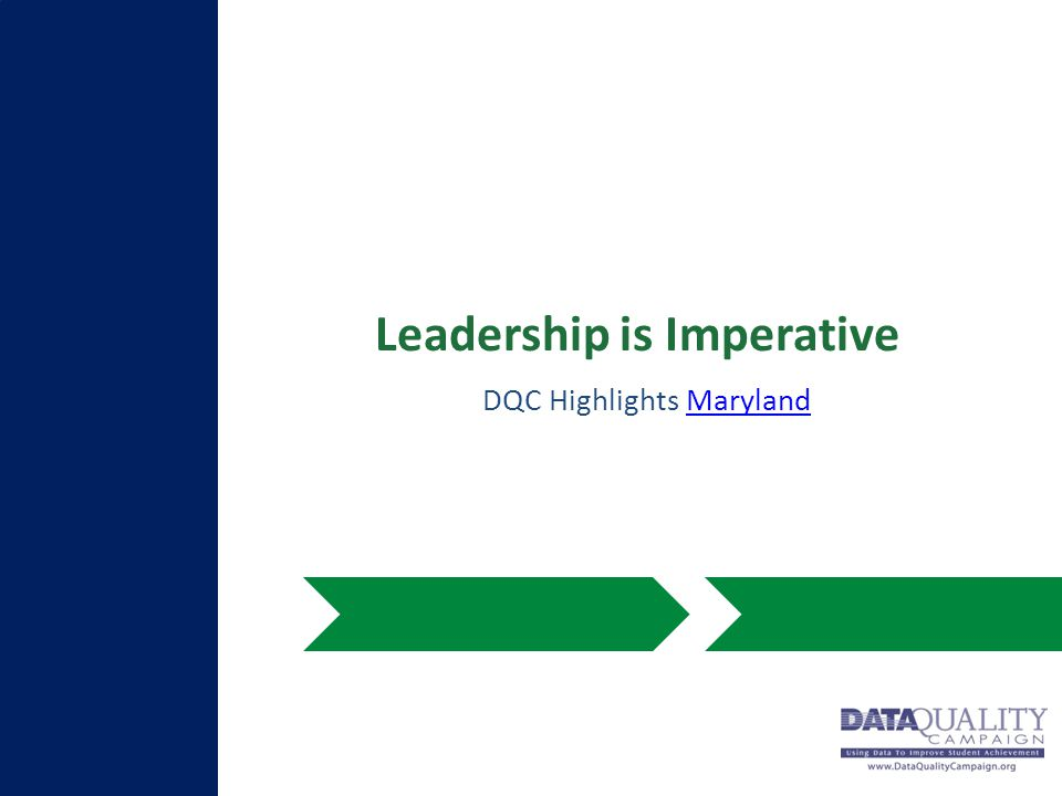 Leadership is Imperative DQC Highlights MarylandMaryland
