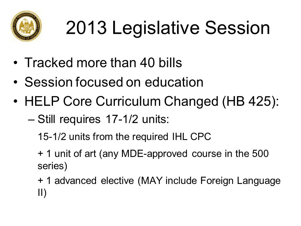 2013 Legislative Session Critical Needs Dyslexia Therapy Loan/Scholarship (CNDT) Updated (HB 672): –Annual awards increased from 10 to 20 per cohort –Language requiring specific appropriation removed –Awards will be made in 2013-14