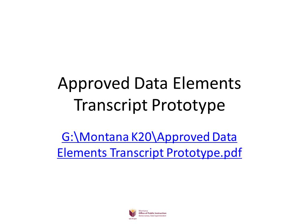 Approved Data Elements Transcript Prototype G:\Montana K20\Approved Data Elements Transcript Prototype.pdf