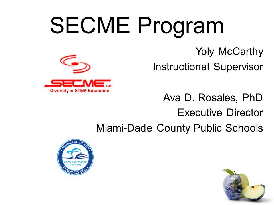 SECME Program Yoly McCarthy Instructional Supervisor Ava D.
