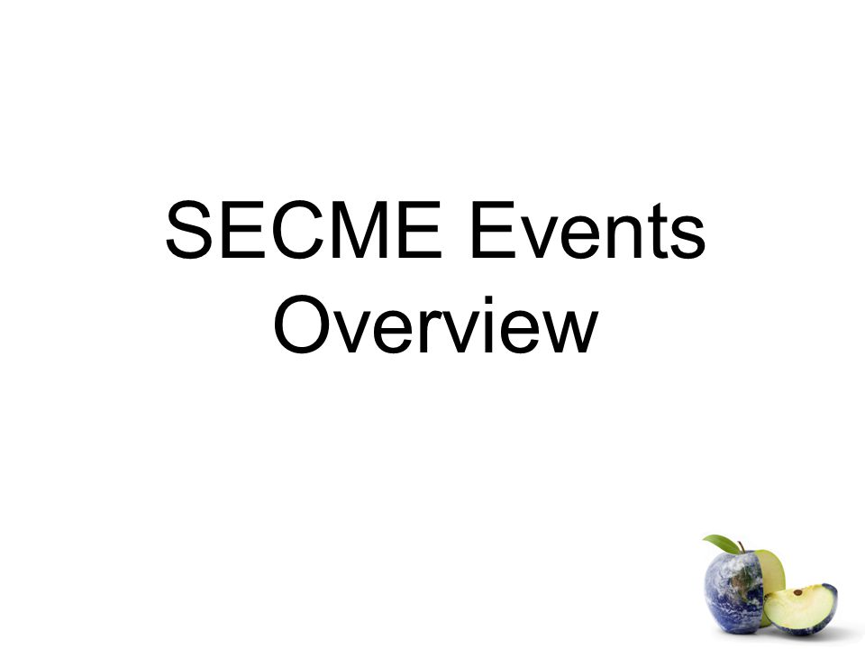 SECME Events Overview
