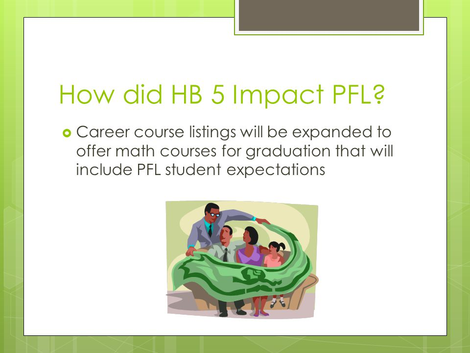 How did HB 5 Impact PFL.