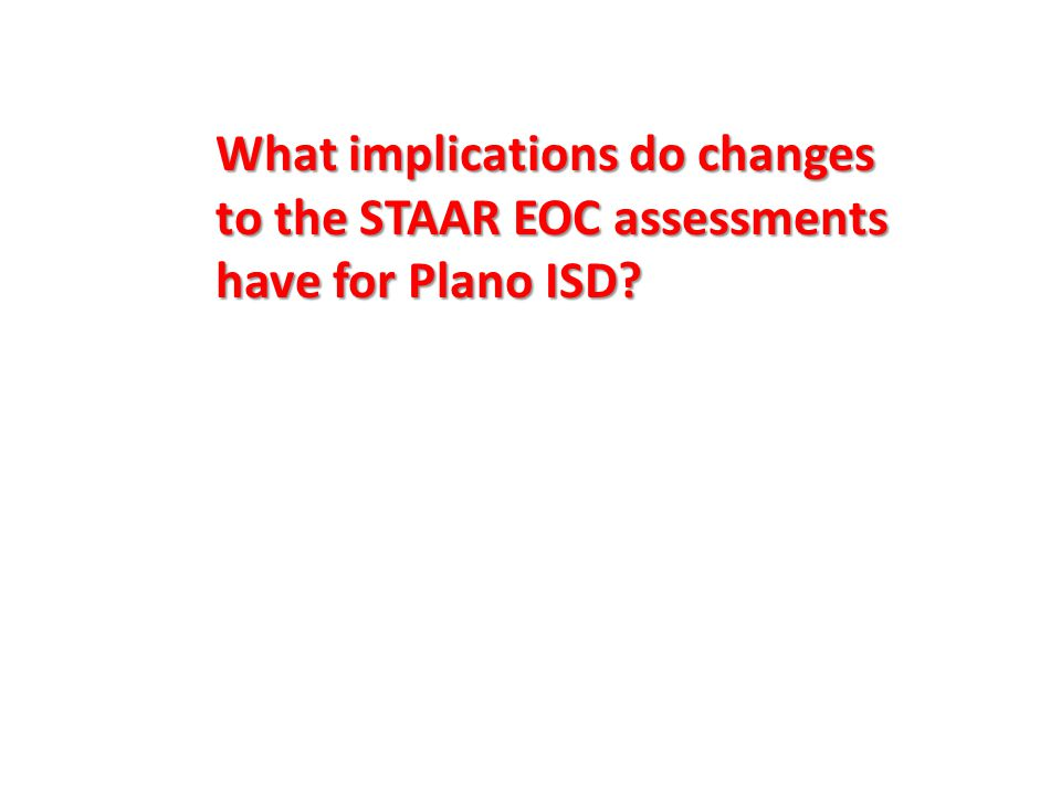What implications do changes to the STAAR EOC assessments have for Plano ISD?
