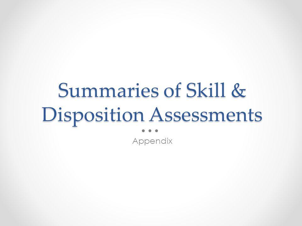 Summaries of Skill & Disposition Assessments Appendix