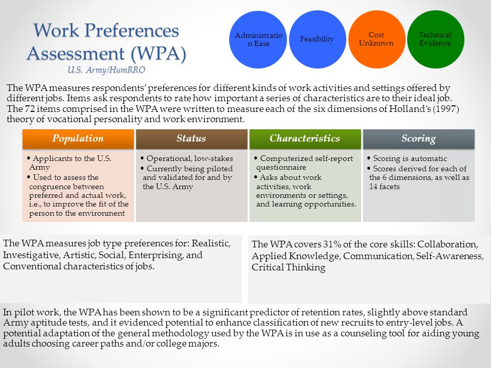 Work Preferences Assessment (WPA) U.S. Army/HumRRO The WPA measures respondents' preferences for different kinds of work activities and settings offer
