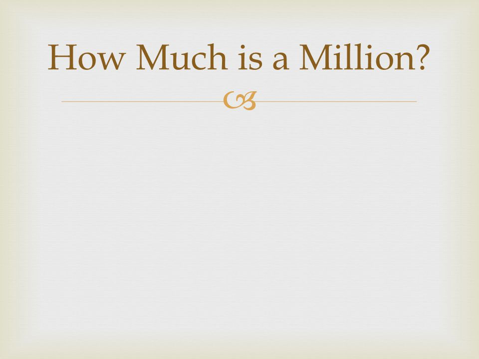  How Much is a Million?