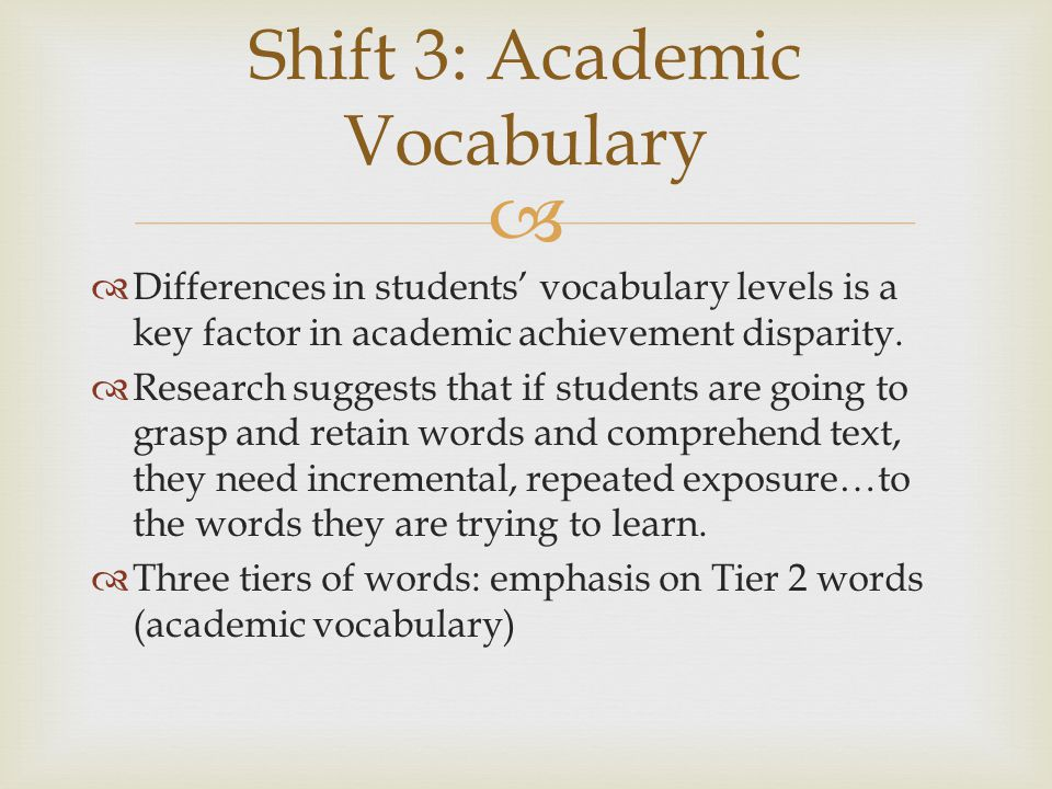   Differences in students' vocabulary levels is a key factor in academic achievement disparity.  Research suggests that if students are going to gr