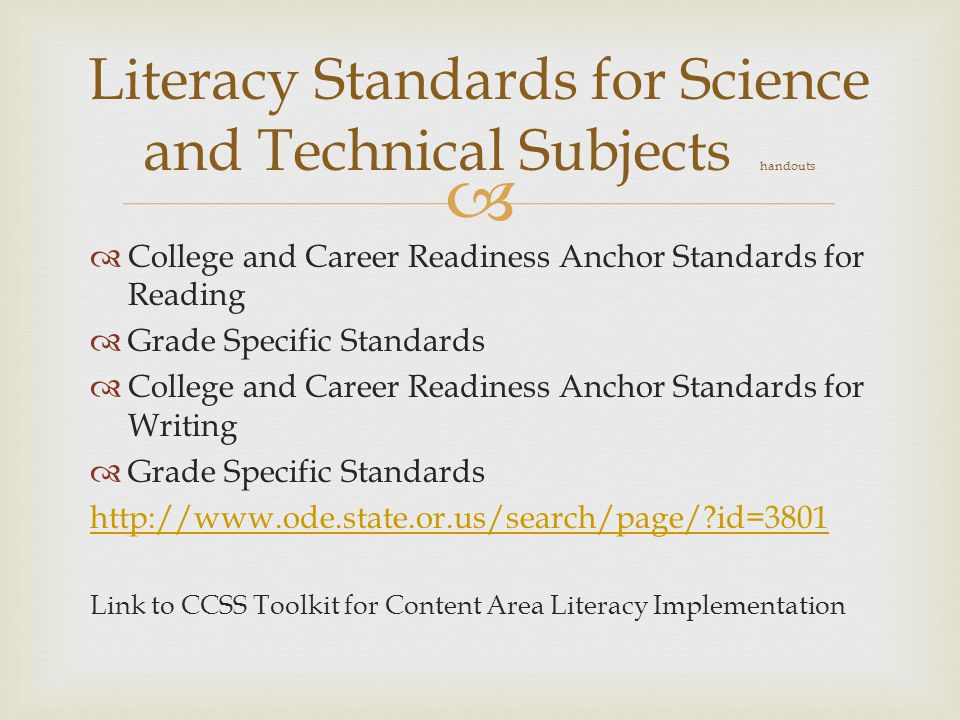   College and Career Readiness Anchor Standards for Reading  Grade Specific Standards  College and Career Readiness Anchor Standards for Writing 
