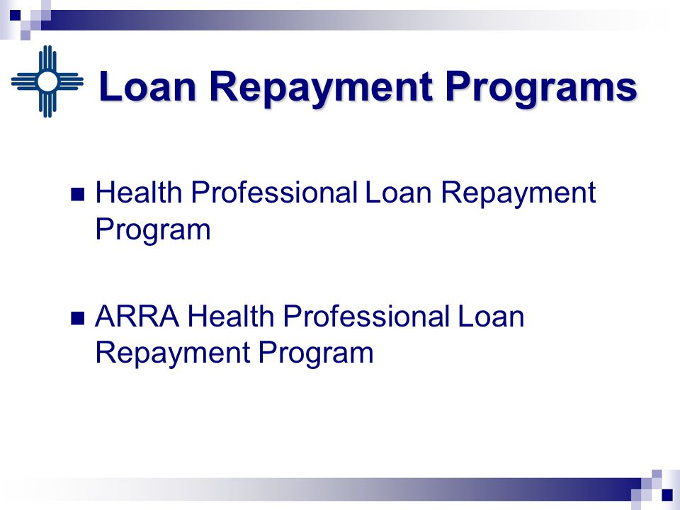 Loan Repayment Programs Health Professional Loan Repayment Program ARRA Health Professional Loan Repayment Program