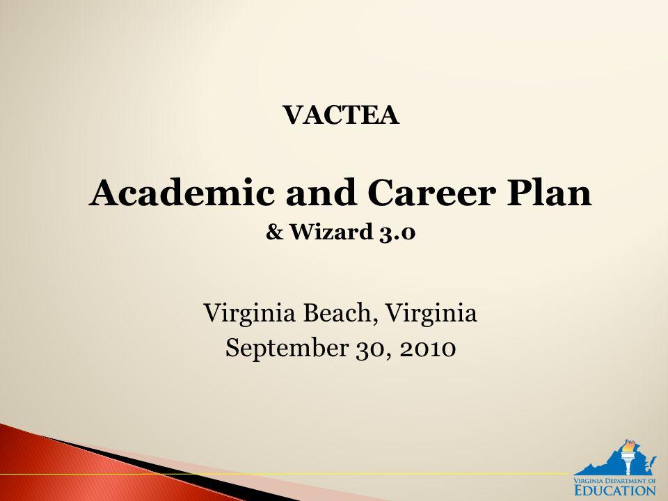 VACTEA Academic and Career Plan & Wizard 3.0 Virginia Beach, Virginia September 30, 2010