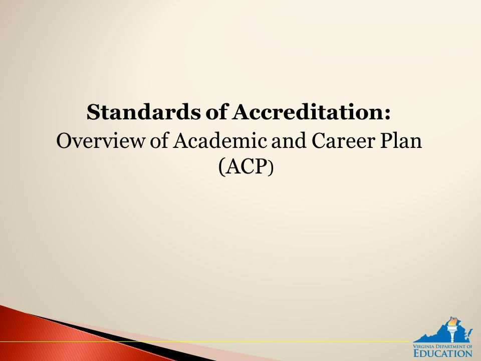 Standards of Accreditation: Overview of Academic and Career Plan (ACP )