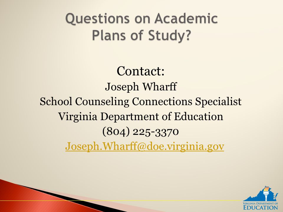 Contact: Joseph Wharff School Counseling Connections Specialist Virginia Department of Education (804) 225-3370 Joseph.Wharff@doe.virginia.gov Joseph.Wharff@doe.virginia.gov