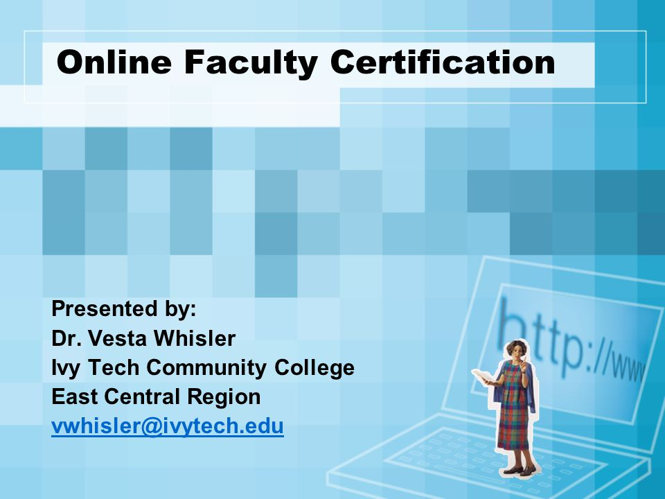 Online Faculty Certification Presented by: Dr.