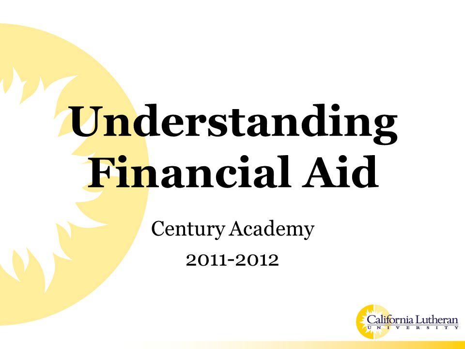 Understanding Financial Aid Century Academy 2011-2012
