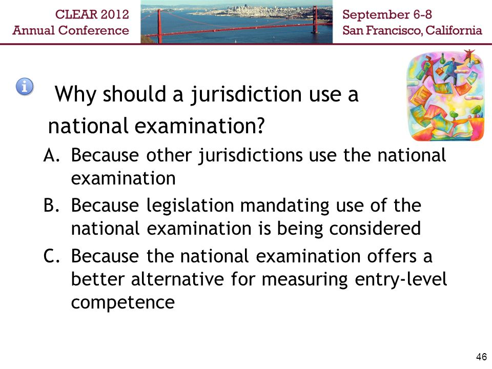 Why should a jurisdiction use a national examination.