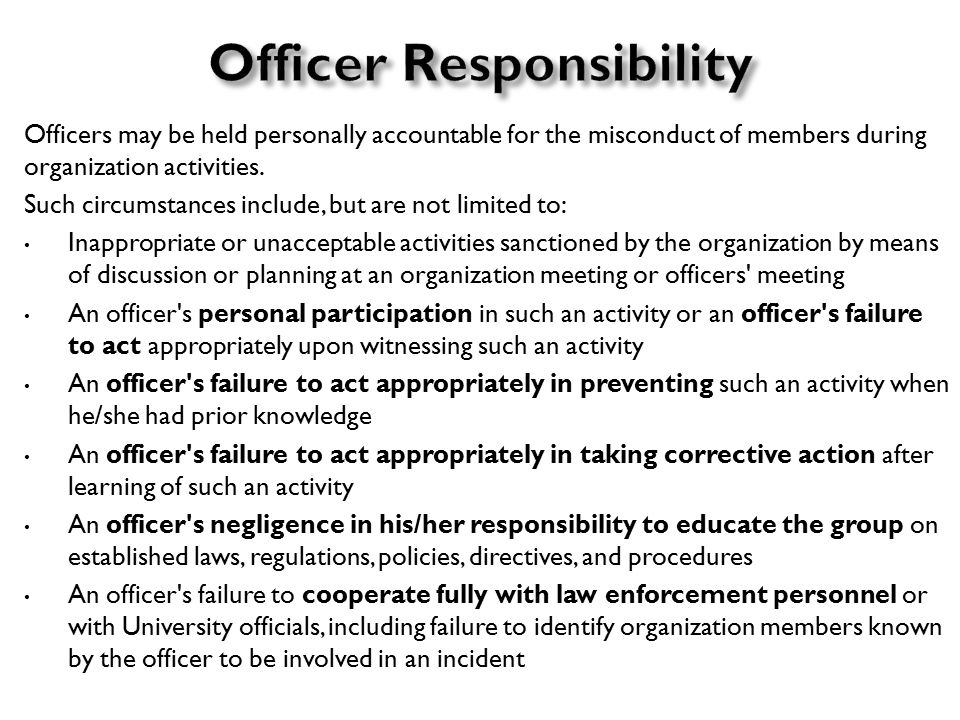 Officers may be held personally accountable for the misconduct of members during organization activities.