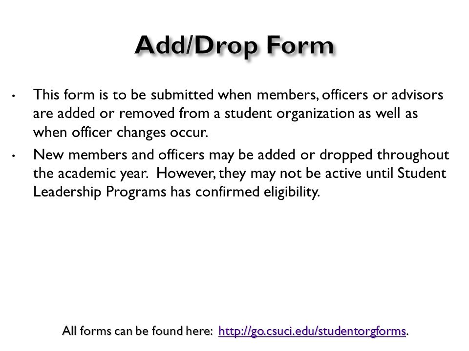 This form is to be submitted when members, officers or advisors are added or removed from a student organization as well as when officer changes occur.