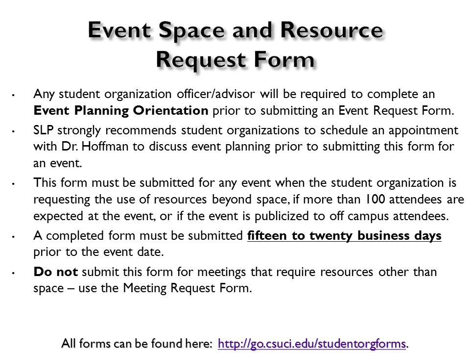Any student organization officer/advisor will be required to complete an Event Planning Orientation prior to submitting an Event Request Form.