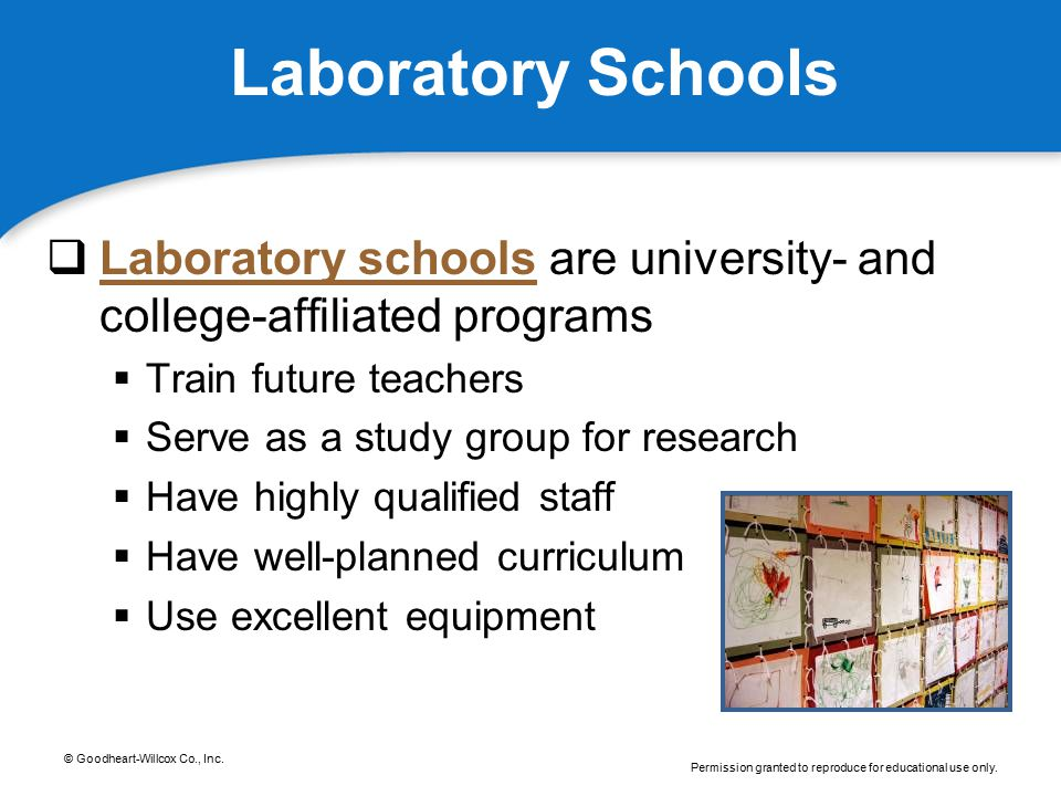 © Goodheart-Willcox Co., Inc. Permission granted to reproduce for educational use only. Laboratory Schools  Laboratory schools are university- and co