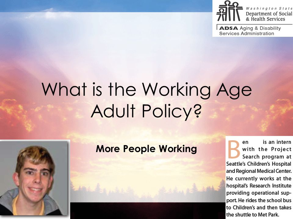 2 What is the Working Age Adult Policy More People Working