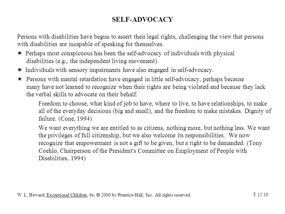 SELF-ADVOCACY Persons with disabilities have begun to assert their legal rights, challenging the view that persons with disabilities are incapable of