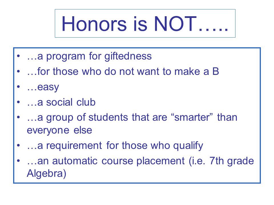 Honors is NOT…..